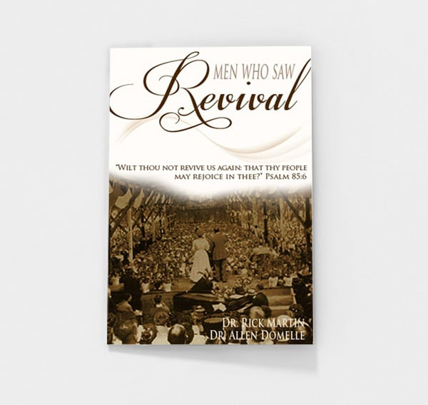 Men Who Saw Revival by Rick Martin and Allen Domelle