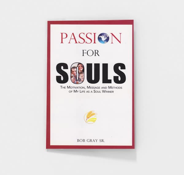 Passion for Souls by Bob Gray, Sr.