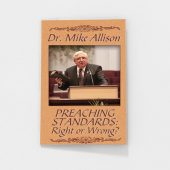 Preaching Standards: Right or Wrong? by Mike Allison