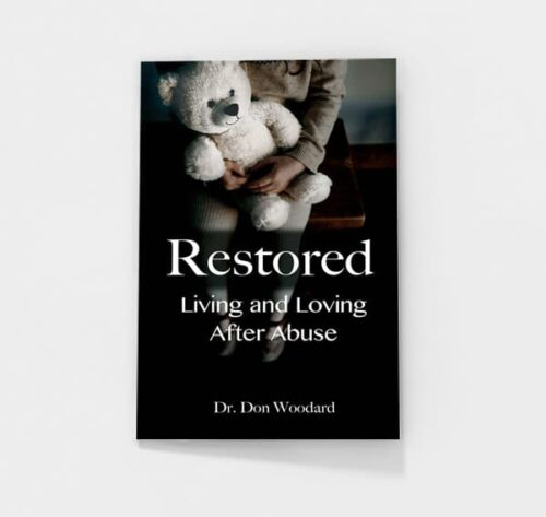 Restored: Living and Loving after Abuse by Don Woodard