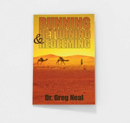 Running, Returning, and Redeeming by Greg Neal