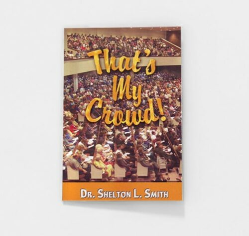 That's My Crowd by Shelton Smith