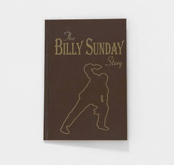 The Billy Sunday Story by Billy Sunday