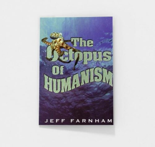 The Octopus of Humanism by Jeff Farnham