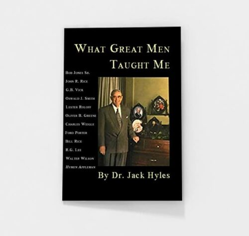 What Great Men Taught Me by Jack Hyles