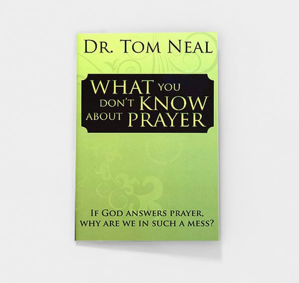 What You Don't Know about Prayer by Tom Neal