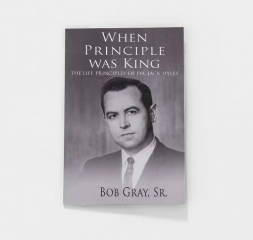 When Principle Was King by Bob Gray, Sr.