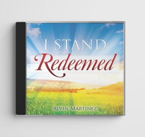 I Stand Redeemed by Alvin Martinez