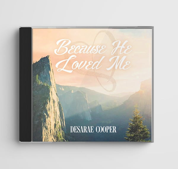 Because He Loved Me by Desarae Cooper