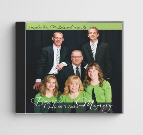 Before Your Home Is Just a Memory by Stephen Ray Nichols and Family