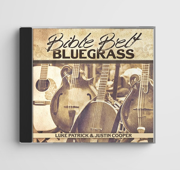 Bible Belt Bluegrass by Luke Patrick and Justin Cooper