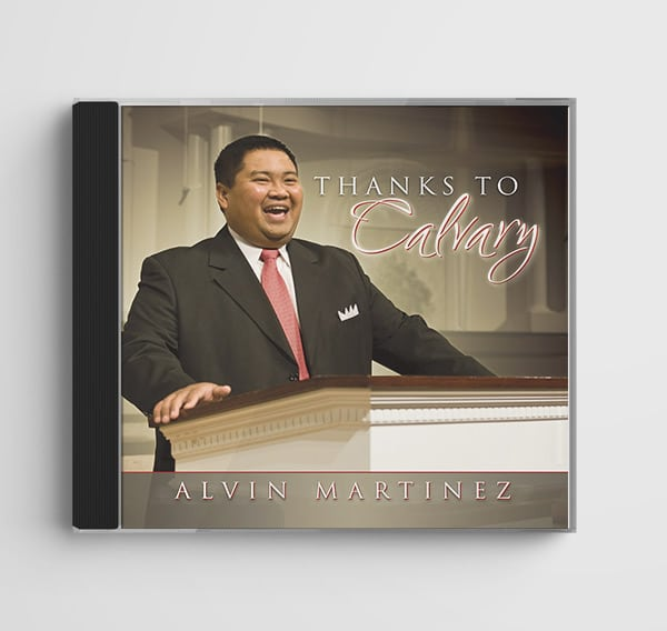 Thanks to Calvary by Alvin Martinez