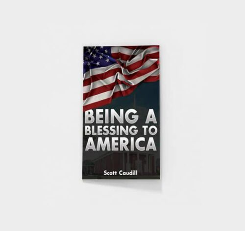 Being a Blessing to America by Scott Caudill
