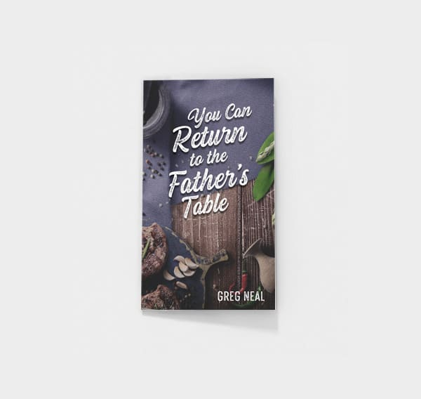 You Can Return to the Father's Table by Greg Neal