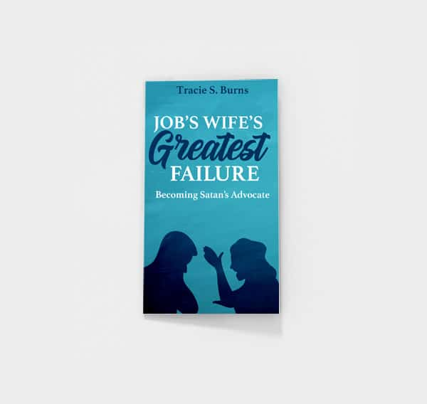 Job's Wife's Greatest Failure by Tracie S. Burns