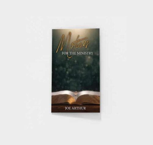 Motives for the Ministry by Joe Arthur
