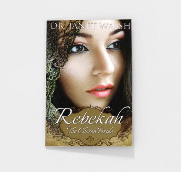Rebekah: The Chosen Bride by Janet Walsh