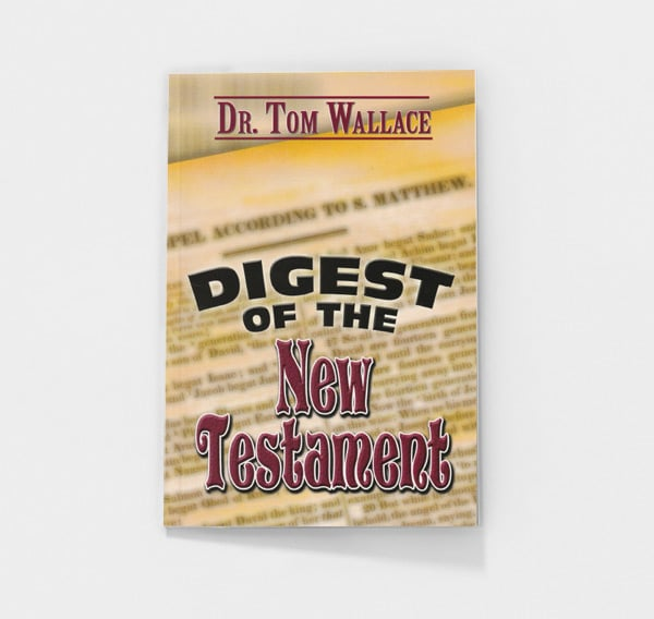 Digest of the New Testament by Tom Wallace