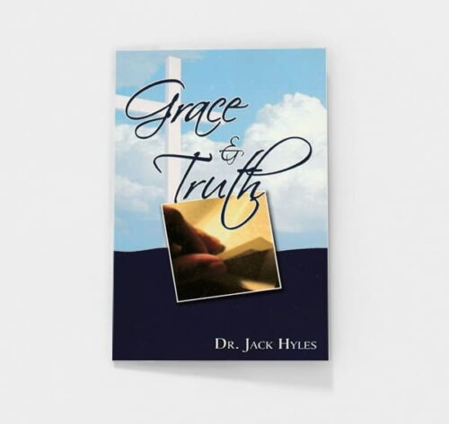 Grace and Truth by Jack Hyles