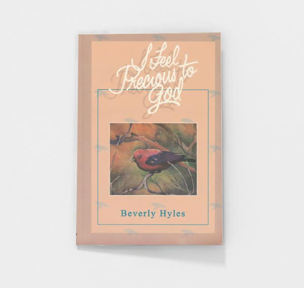I Feel Precious to God by Beverly Hyles