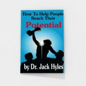 How to Help People Reach Their Potential by Jack Hyles