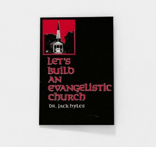 Let's Build and Evangelistic Church by Jack Hyles