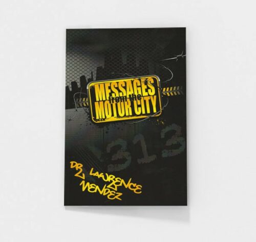Messages from the Motor City by Lawrence Mendez
