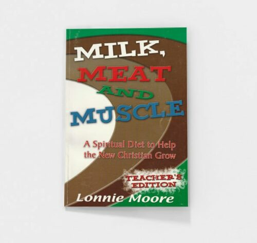 Milk, Meat, and Muscle by Lonnie Moore