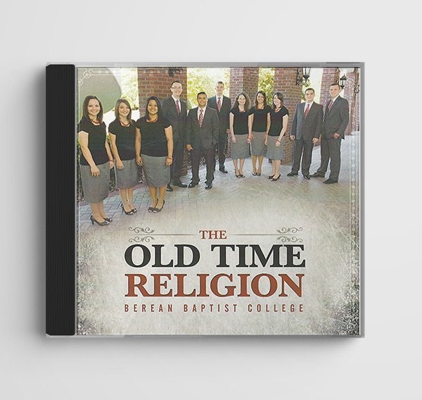 The Old Time Religion by Berean Baptist College
