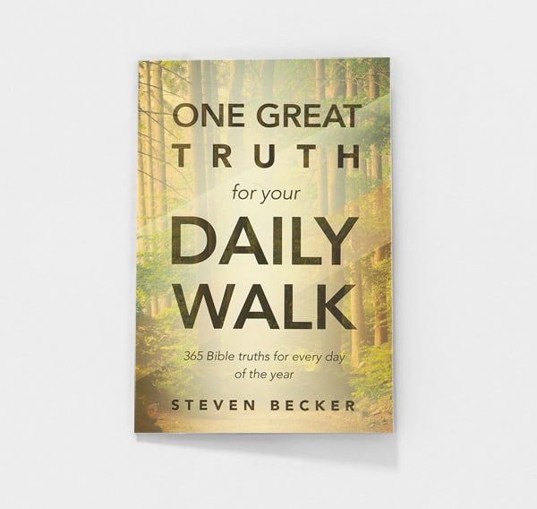 One Great Truth for Your Daily Walk by Steven Becker