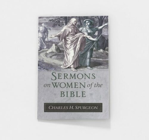 Sermons on Women of the Bible by Charles H. Spurgeon