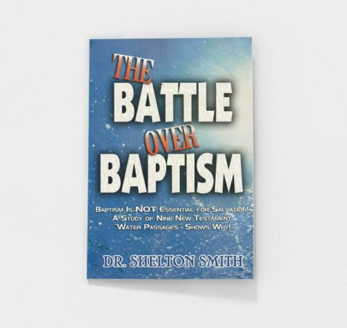 The Battle over Baptism by Shelton Smith