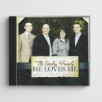 He Loves Me by The Stanley Family