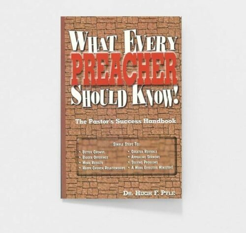 What Every Preacher Should Know by Dr. Hugh F. Pyle