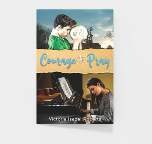 Courage to Pray by Victoria Isabel Roberts