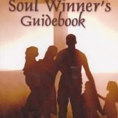 The Soul Winner's Guidebook by Bob Gray, Sr.