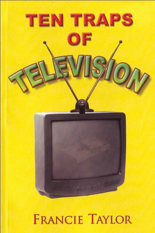 Ten Traps of Television by Francie Taylor
