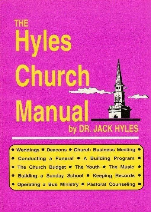 The Hyles Church Manual by Jack Hyles