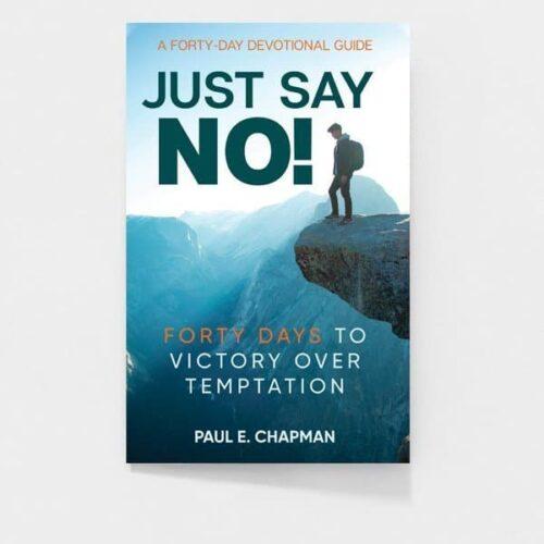 Just Say No! Devotional by Paul E. Chapman
