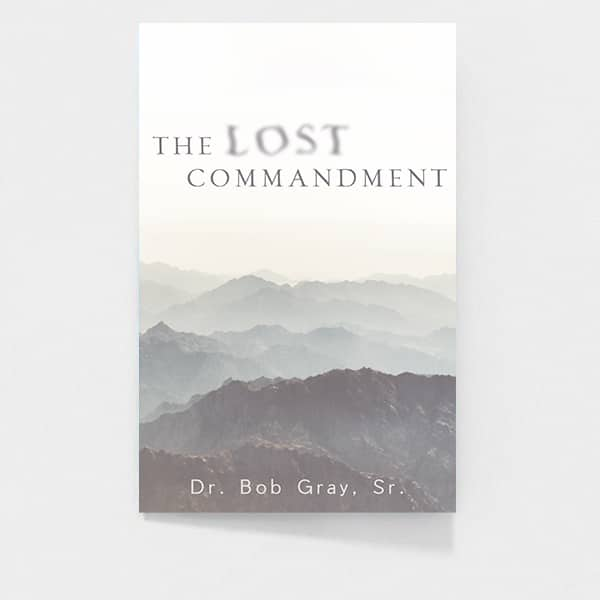The Lost Commandment | book by Dr. Bob Gray Sr.